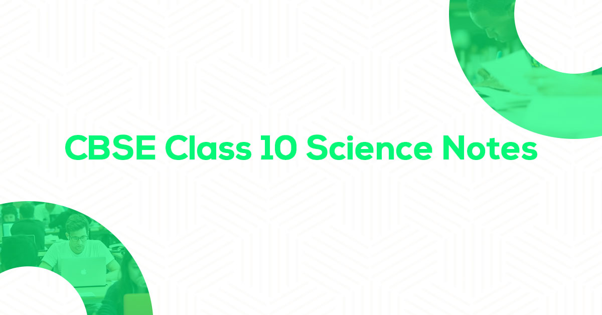 CBSE Class 10 Science Notes Chapter-wise PDF Download | Vidyakul