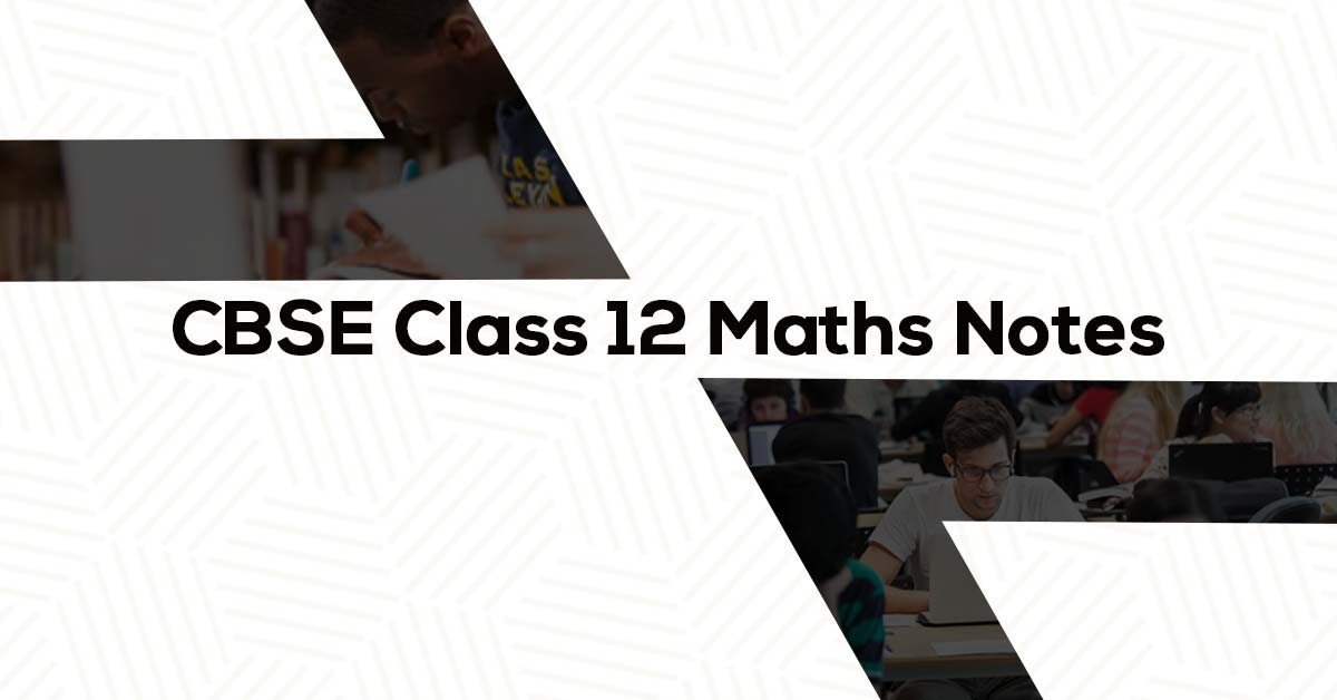 Class 12 Maths Formulae and Notes
