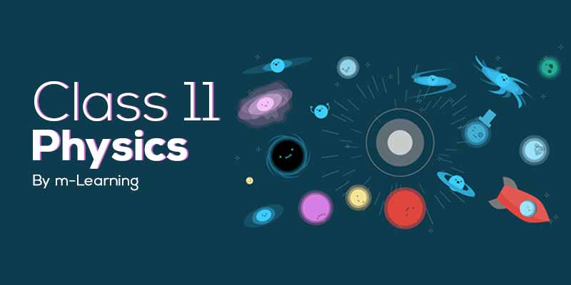 M Learning Offline Course for Class 11th - Physics