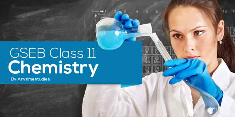 Anytimestudies GSEB Class 11 Chemistry Video Lectures + MCQ Explanation in Gujarati Language