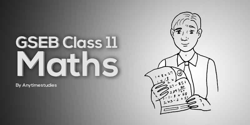 Anytimestudies GSEB Class 11 Mathematics Video Lectures + MCQ Explanation in Gujarati Language