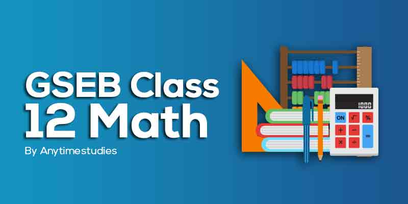 Anytimestudies GSEB Class 12 Mathematics Video Lecture + MCQ Explanation in Gujarati (DVD)