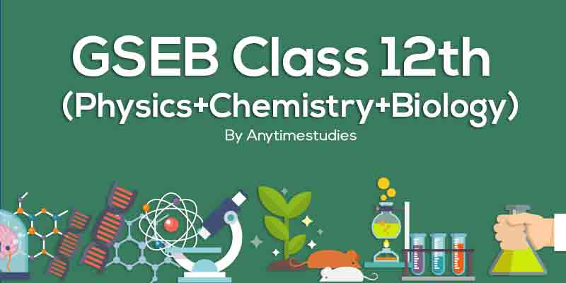 Anytimestudies Class 12th PCB (Physics +Chemistry+Biology) Video Lecture + MCQ Explanation in Gujarati