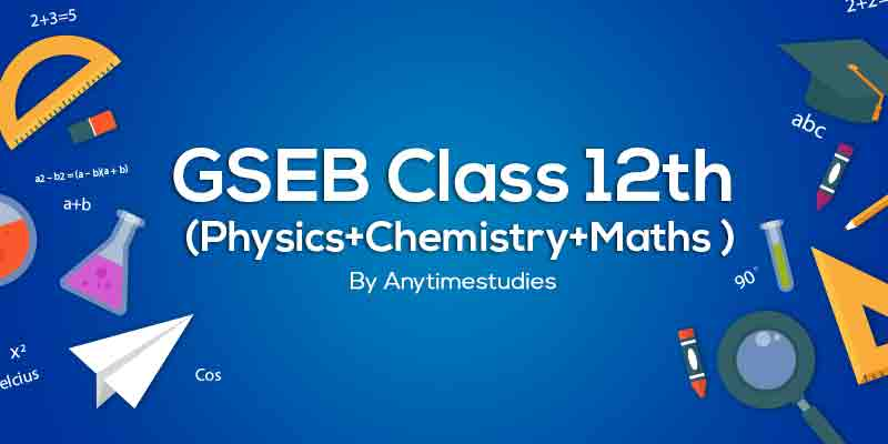 Anytimestudies Class 12th PCM (Physics+Chemistry+Maths) Video Lecture MCQ Explanation in Gujarati