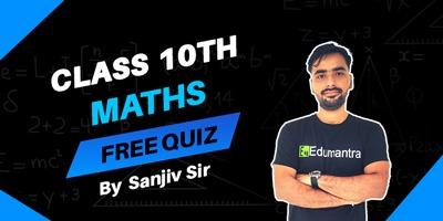 Class 10th Maths -  Quiz Series