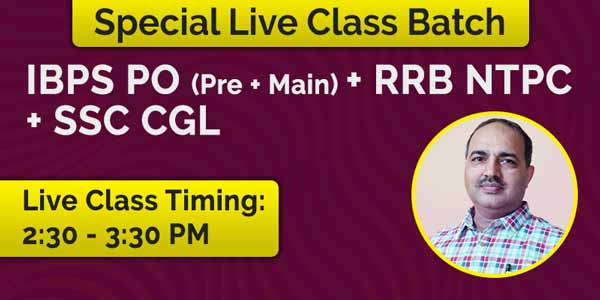 Special Live Class Batch SSC CGL + RRB NTPC + IBPS PO
