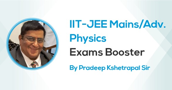 IIT-JEE Mains/Adv. Physics Exam Booster 2020 by Pradeep Sir
