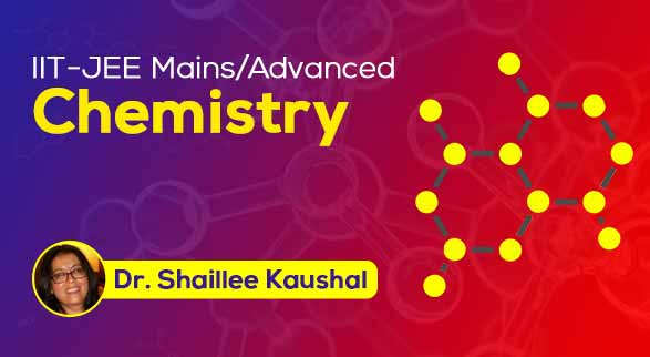 IIT-JEE (Mains/Advanced) - Chemistry